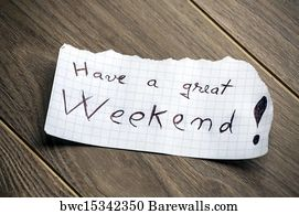 Art Print Of Have A Great Weekend Barewalls Posters Prints